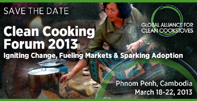Forum on Clean Cookstoves and Fuels will be held in Phnom Penh, Cambodia from March 18-22, 2013.